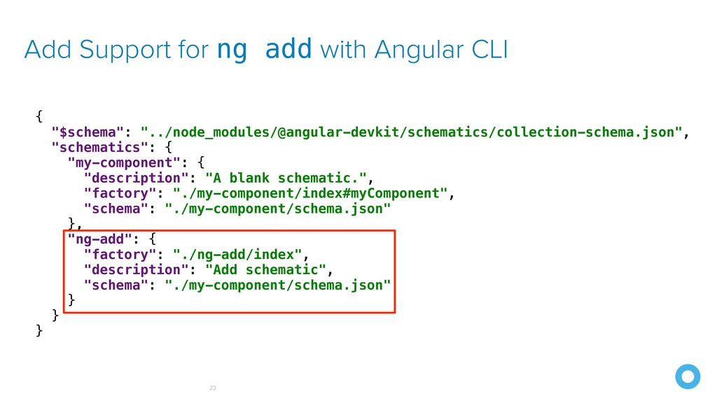 "Add Support for ng add with Angular CLI !23 { ""..."