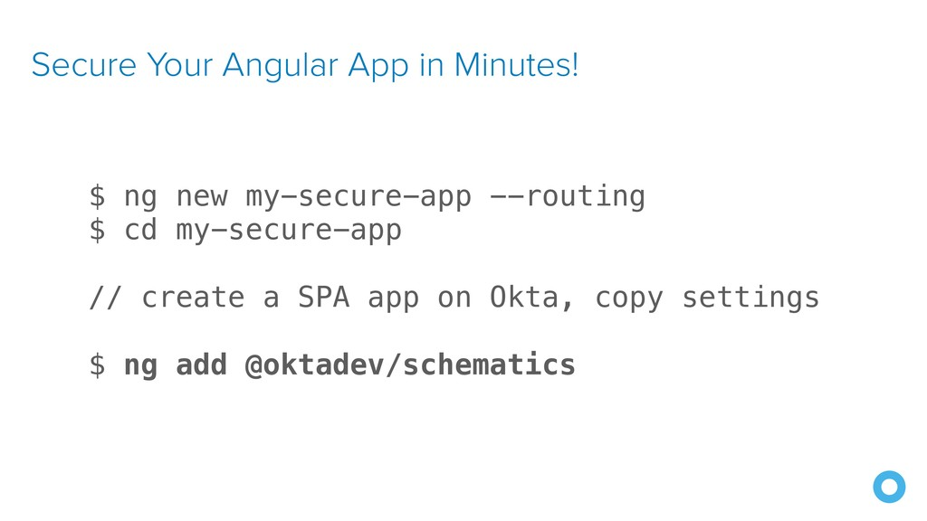 Secure Your Angular App in Minutes! $ ng new my...