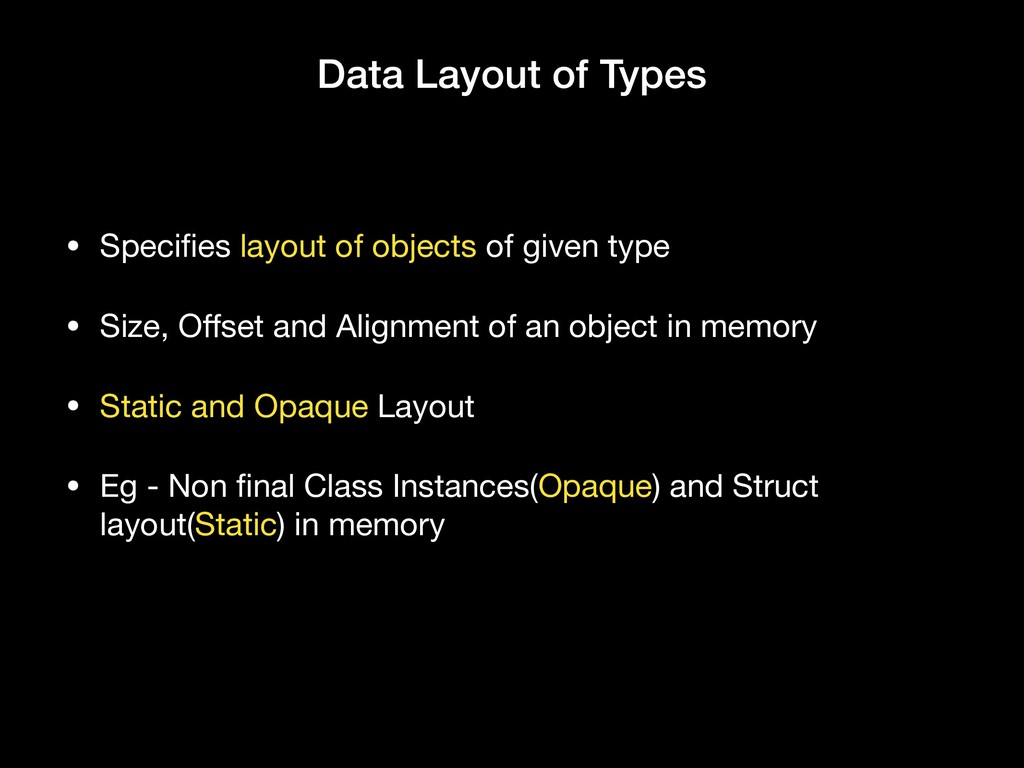 Data Layout of Types • Specifies layout of objec...