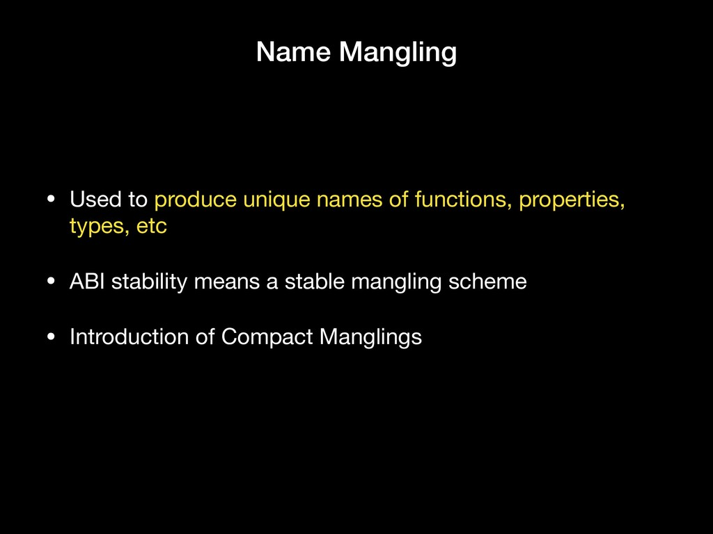 Name Mangling • Used to produce unique names of...