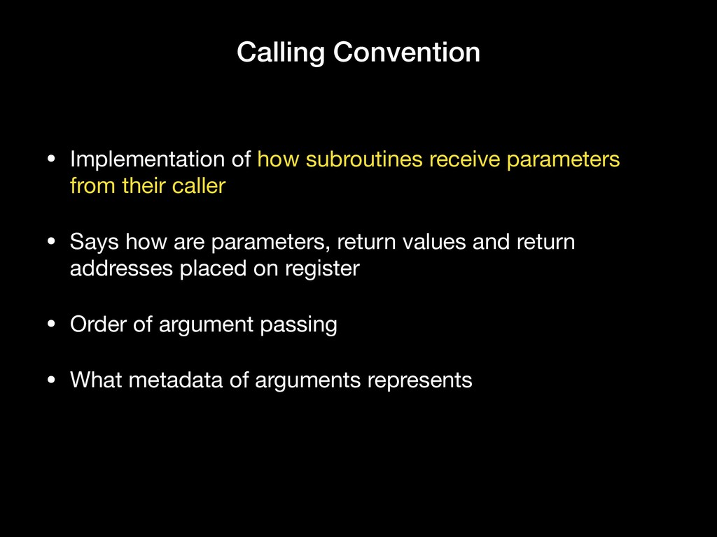 Calling Convention • Implementation of how subr...