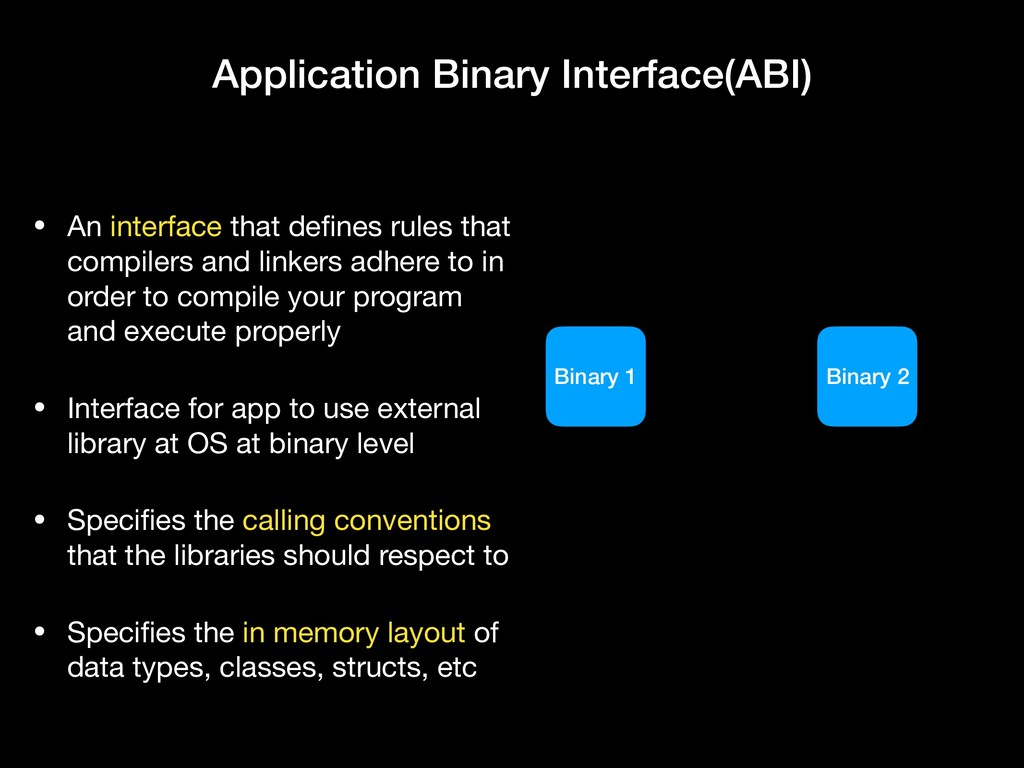 Application Binary Interface(ABI) • An interfac...
