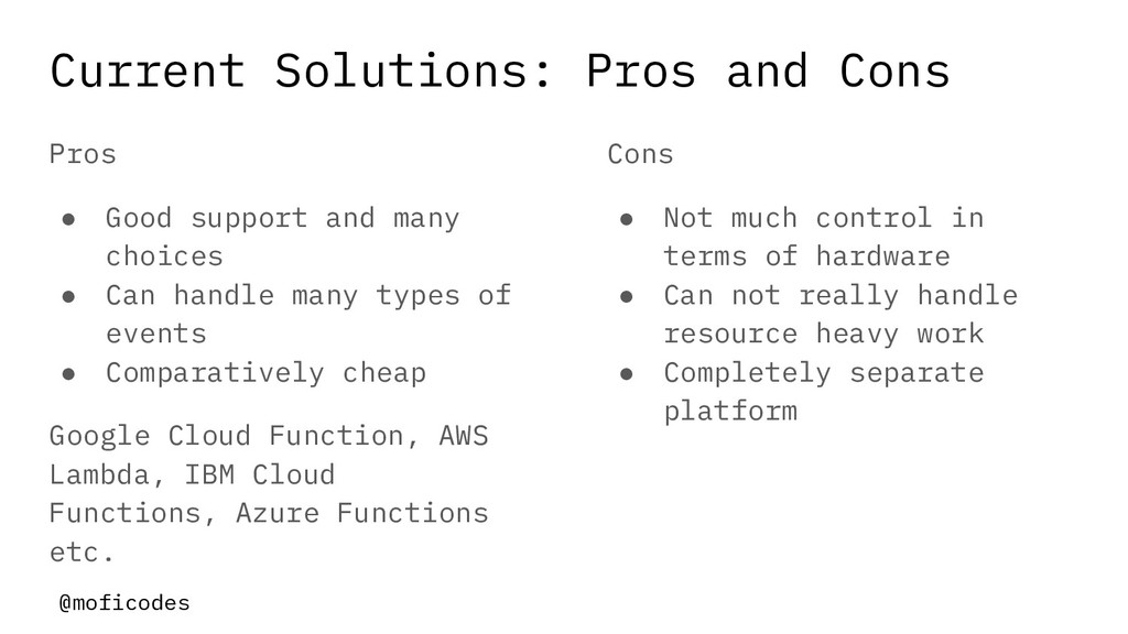 @moficodes Current Solutions: Pros and Cons Pro...