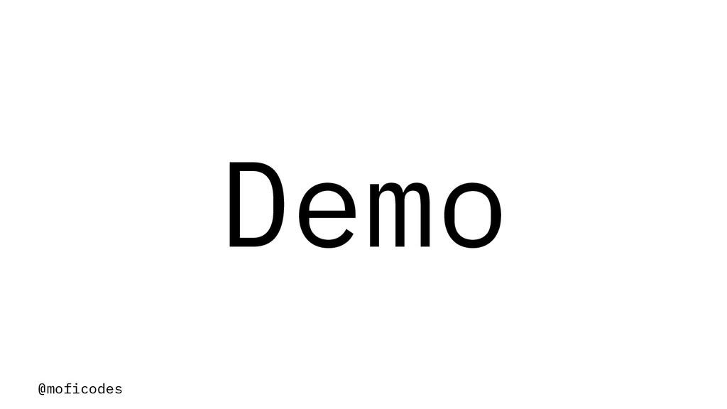 @moficodes Demo