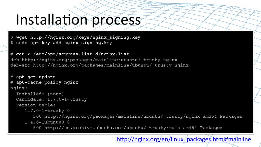 Installa2on process  $ wget http://nginx....
