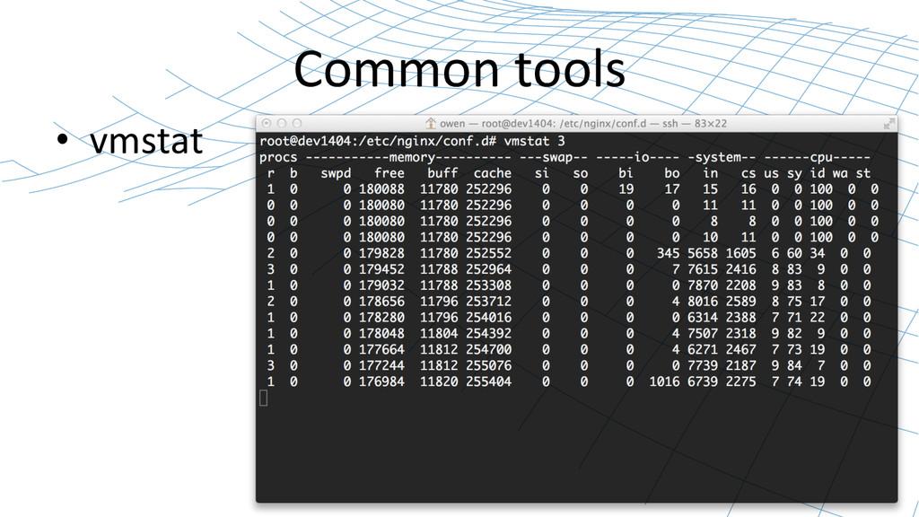 Common tools  • vmstat
