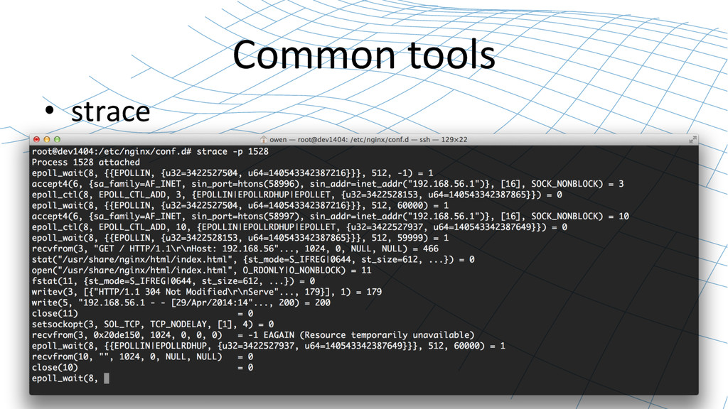 Common tools  • strace