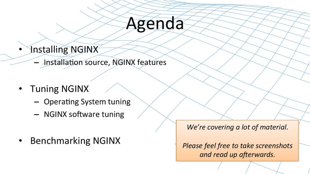 Agenda  • Installing NGINX  – Instal...