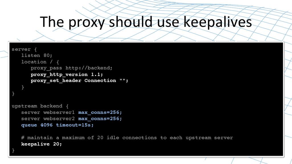 The proxy should use keepalives ...