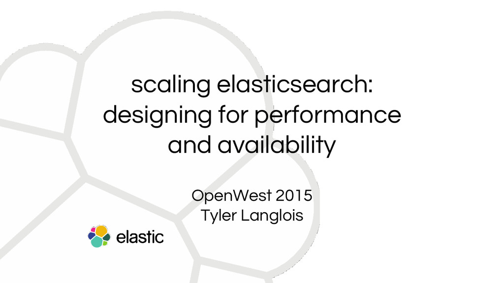 scaling elasticsearch: designing for performanc...