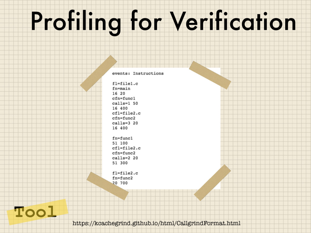 Profiling for Verification https://kcachegrind....