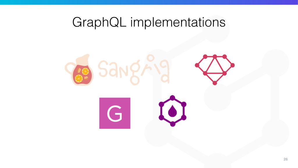 26 GraphQL implementations