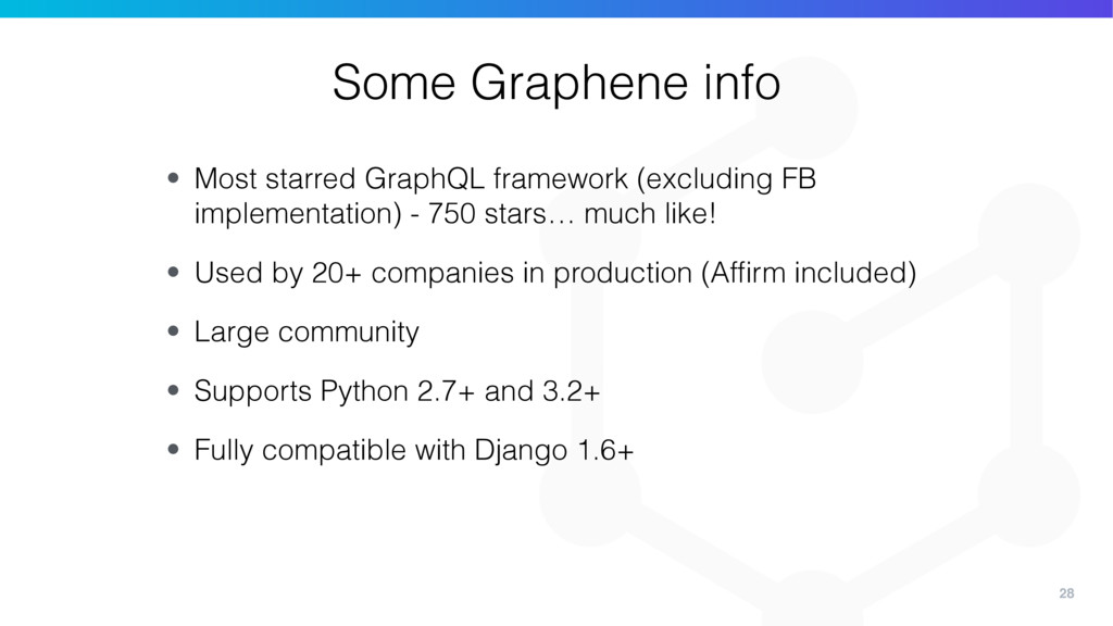 28 • Most starred GraphQL framework (excluding ...