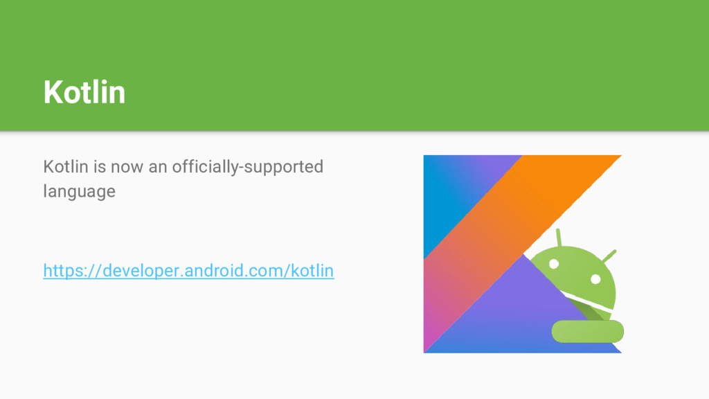 Kotlin Kotlin is now an officially-supported la...