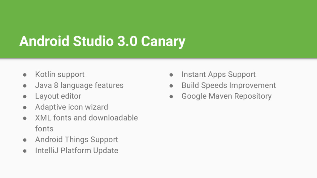Android Studio 3.0 Canary ● Kotlin support ● Ja...