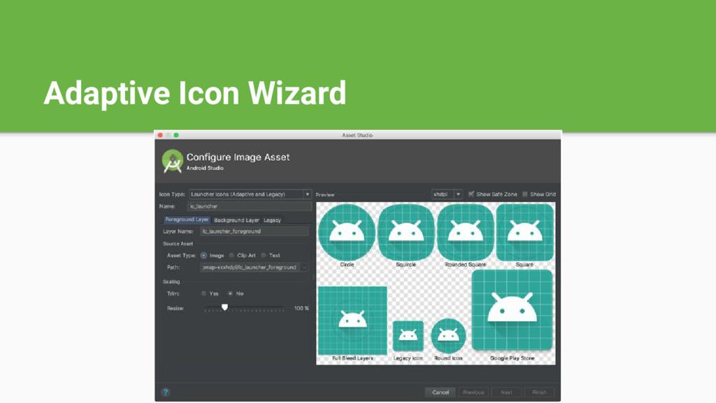 Adaptive Icon Wizard