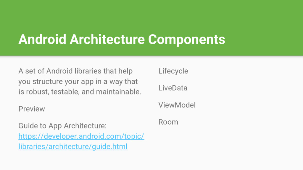 Android Architecture Components A set of Androi...