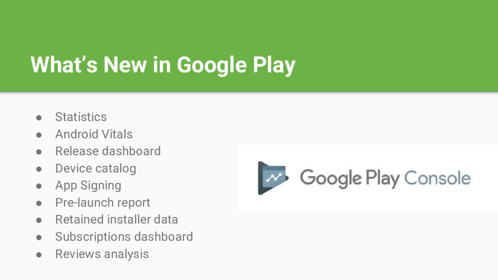 What's New in Google Play ● Statistics ● Androi...