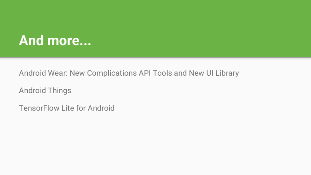 And more... Android Wear: New Complications API...