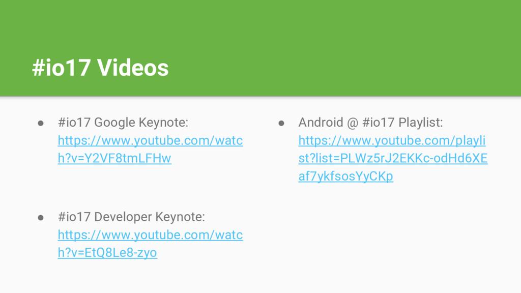 #io17 Videos ● Android @ #io17 Playlist: https:...