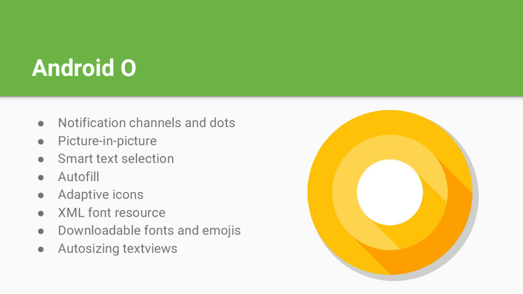 Android O ● Notification channels and dots ● Pi...