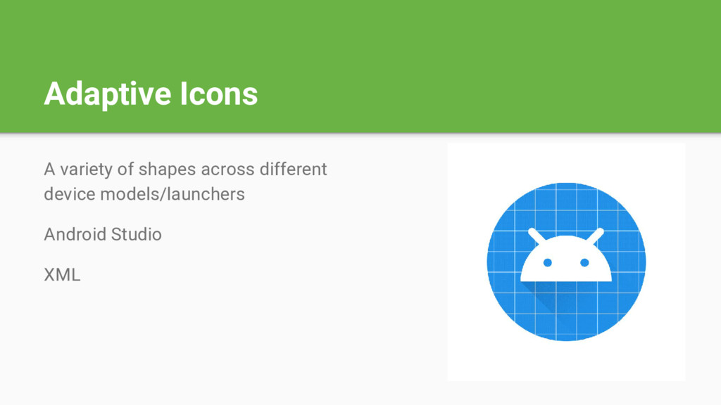 Adaptive Icons A variety of shapes across diffe...