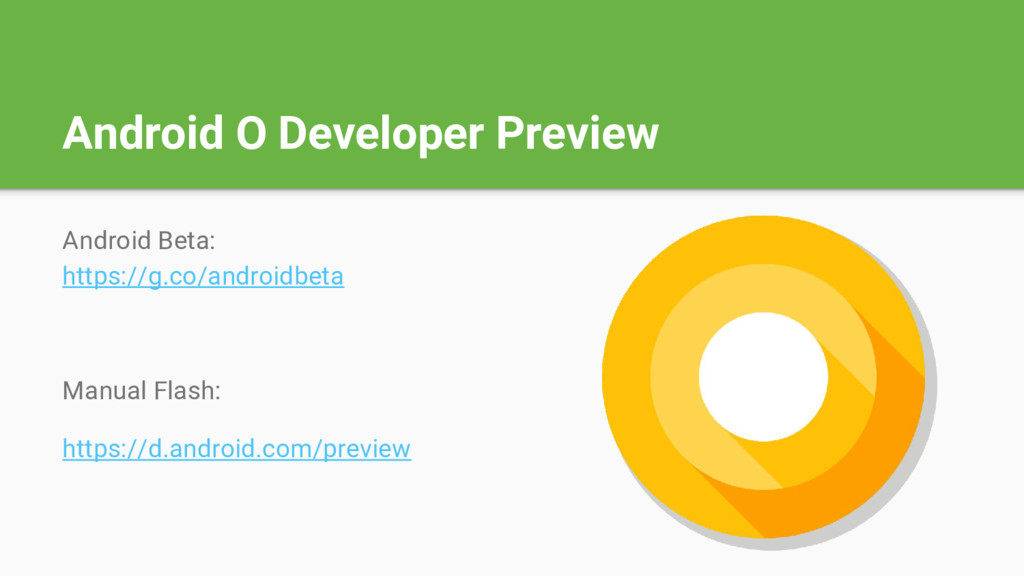 Android O Developer Preview Android Beta: https...