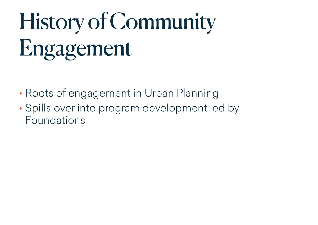 History of Community Engagement • Roots of enga...