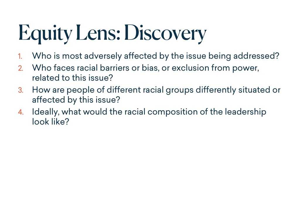 Equity Lens: Discovery 1. Who is most adversely...