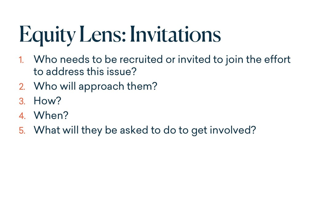 Equity Lens: Invitations 1. Who needs to be rec...