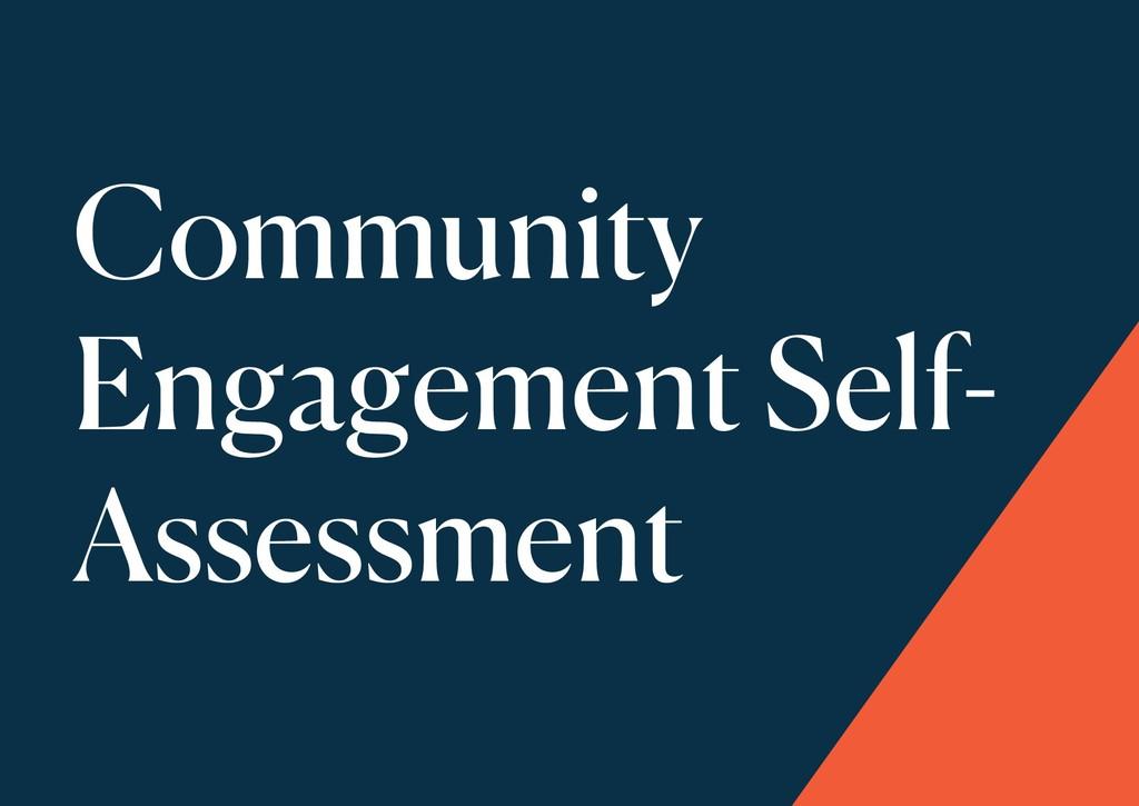 Community Engagement Self- Assessment