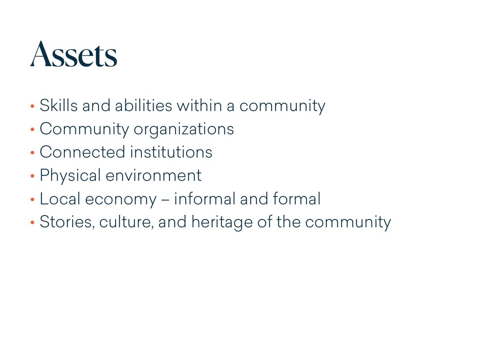 Assets • Skills and abilities within a communit...