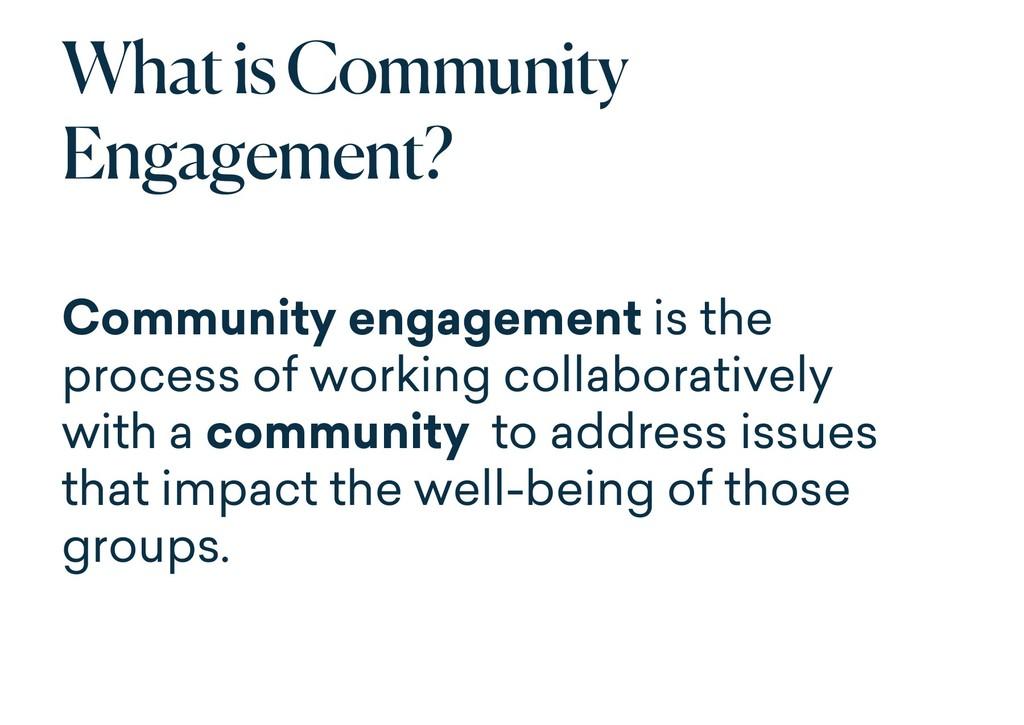 What is Community Engagement? Community engagem...