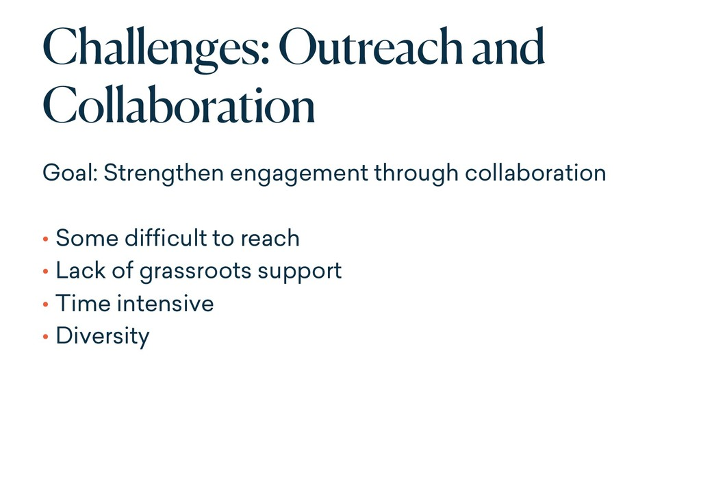 Challenges: Outreach and Collaboration Goal: St...