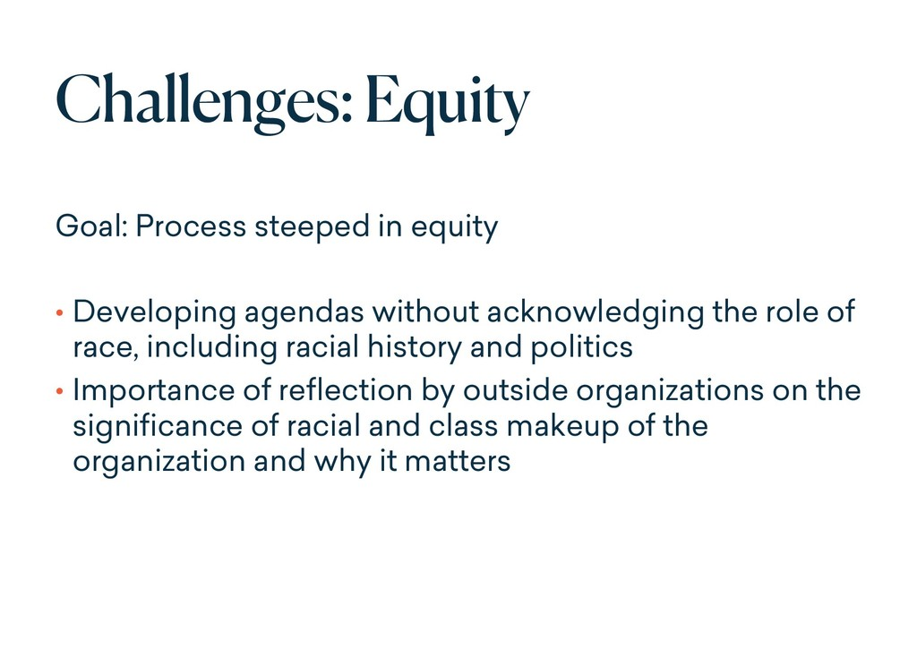 Challenges: Equity Goal: Process steeped in equ...