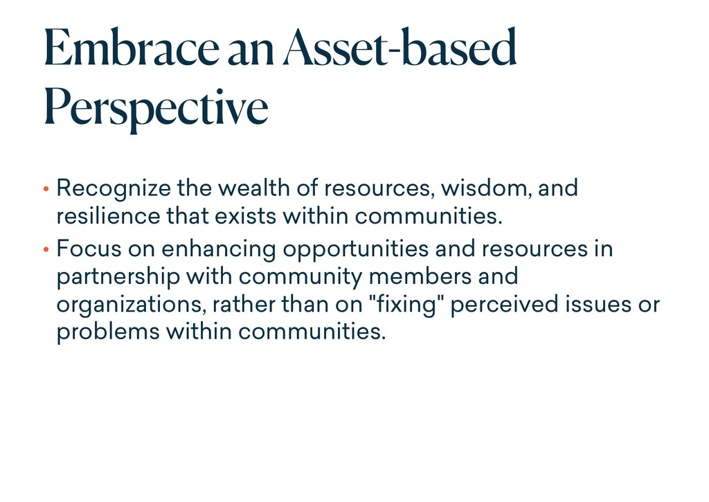 Embrace an Asset-based Perspective • Recognize ...