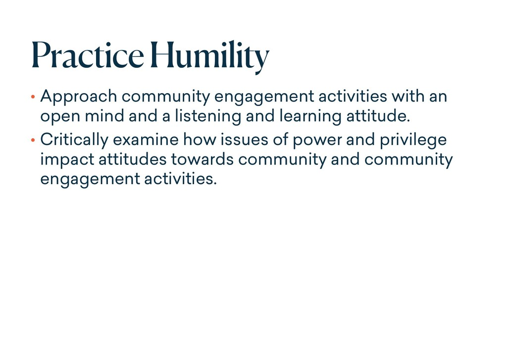 Practice Humility • Approach community engageme...