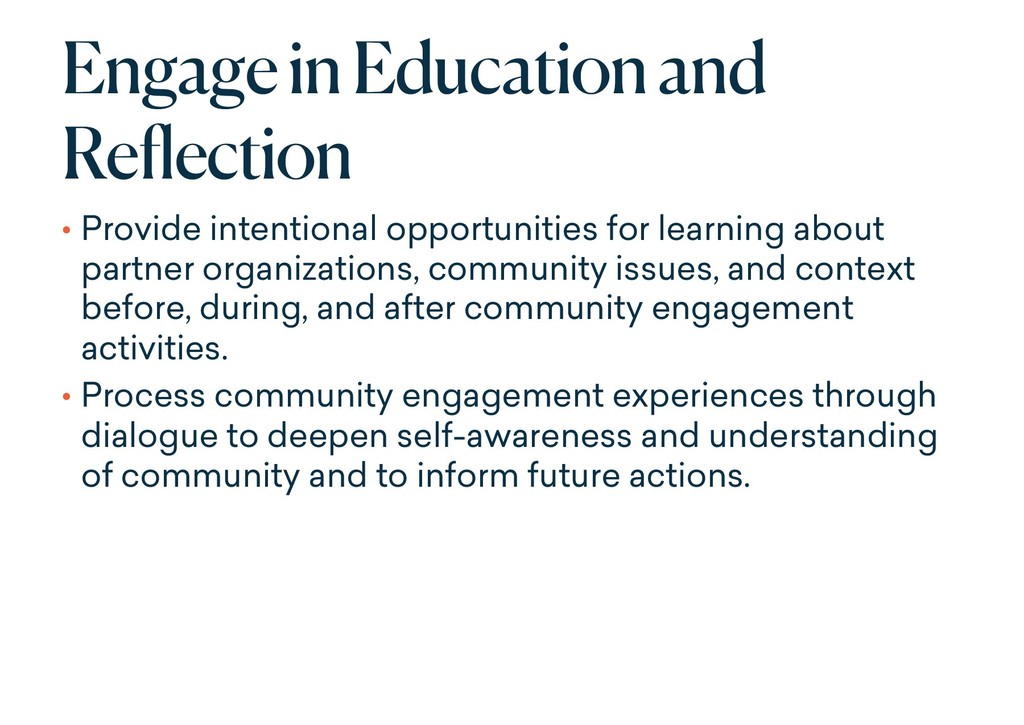 Engage in Education and Reflection • Provide in...
