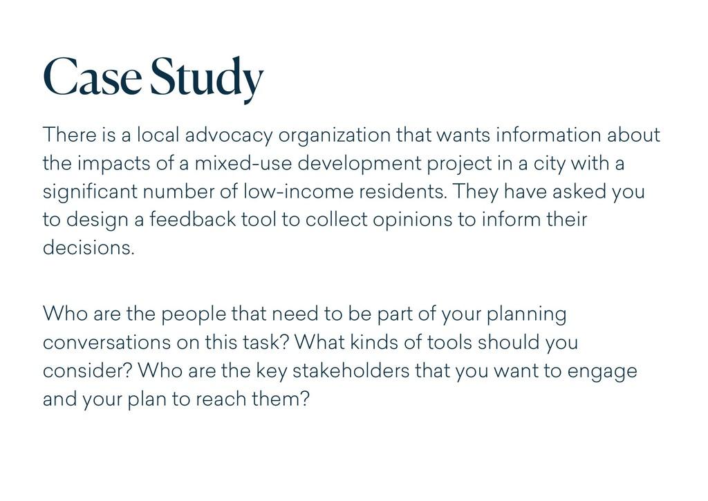 Case Study There is a local advocacy organizati...