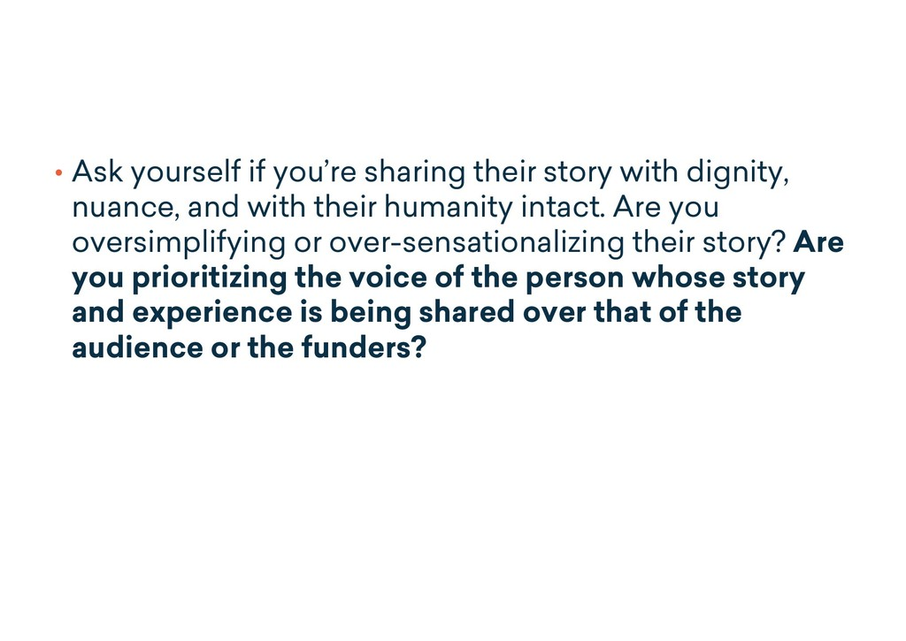 • Ask yourself if you're sharing their story wi...