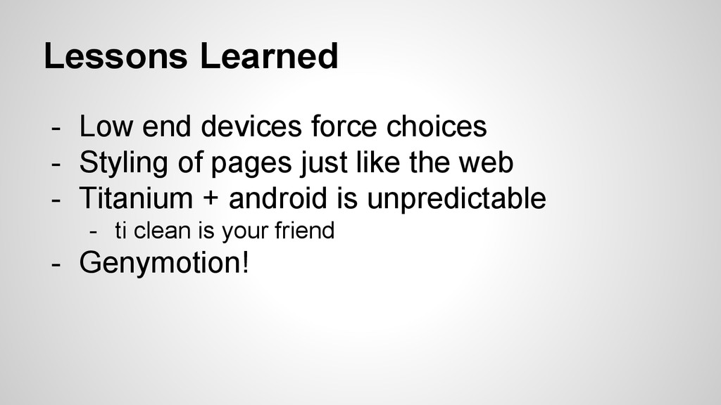 Lessons Learned - Low end devices force choices...