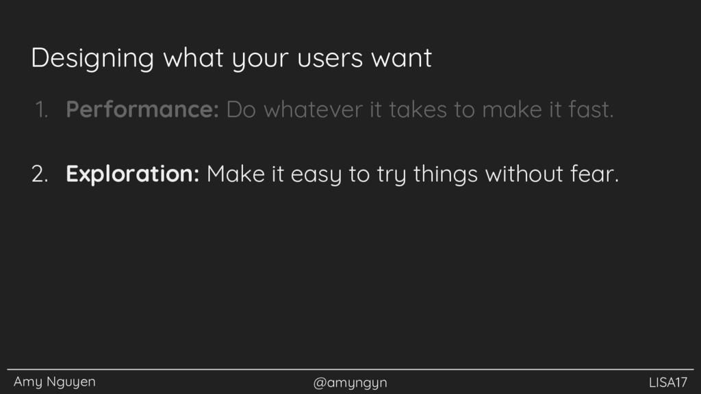 Amy Nguyen @amyngyn LISA17 Designing what your ...