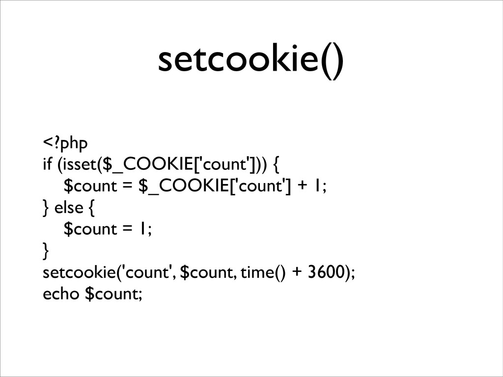 setcookie() <?php	 