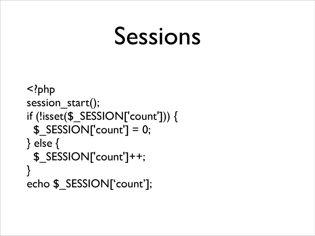 Sessions <?php	 