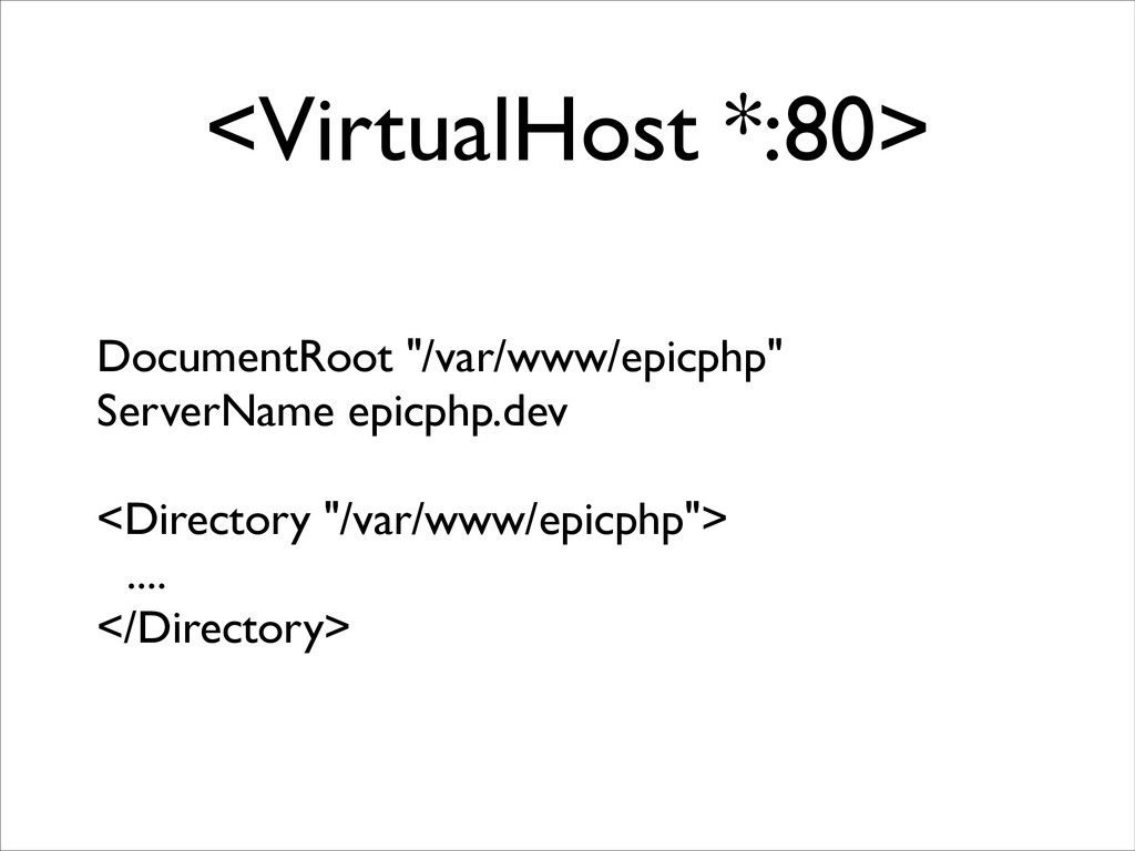 "<VirtualHost *:80> DocumentRoot ""/var/www/epicp..."