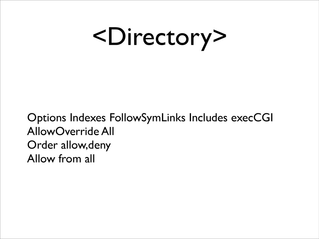 <Directory> Options Indexes FollowSymLinks Incl...