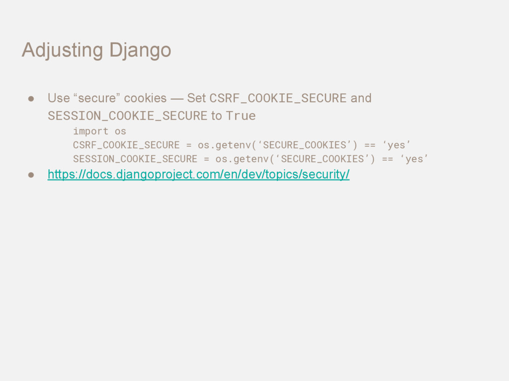 "Adjusting Django ● Use ""secure"" cookies — Set C..."