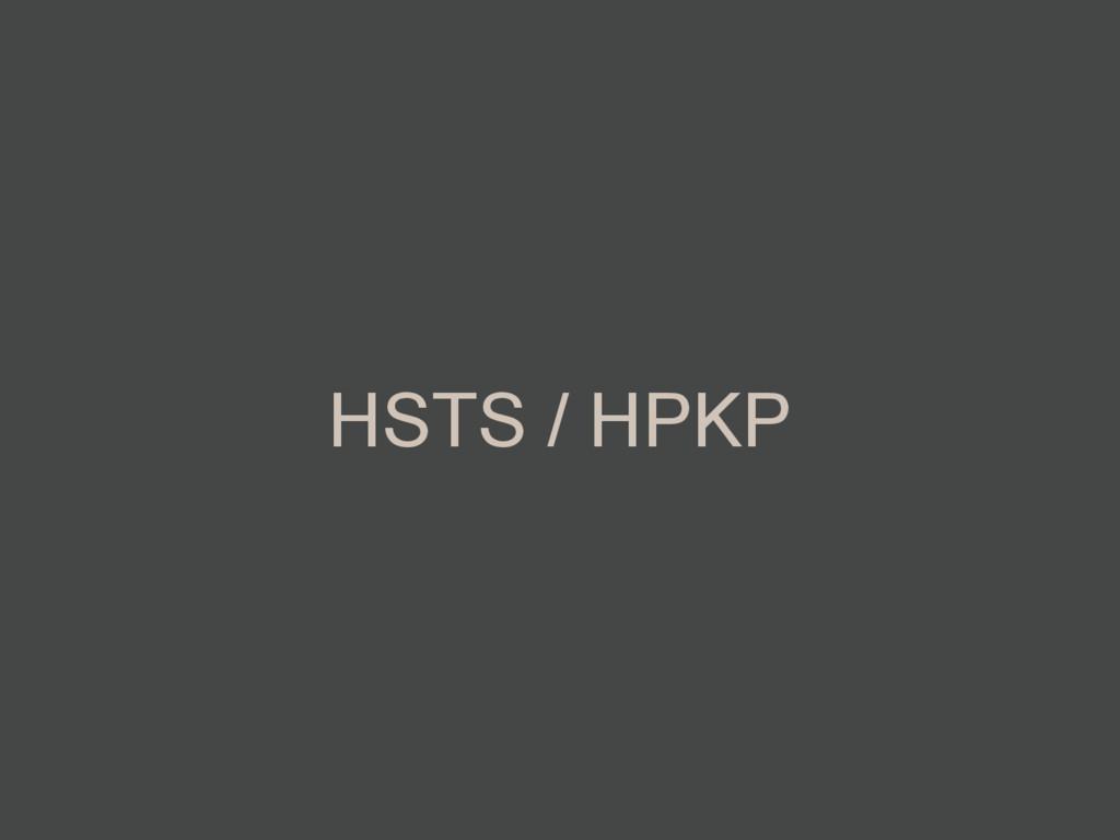HSTS / HPKP