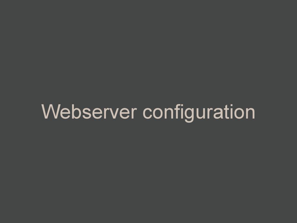 Webserver configuration