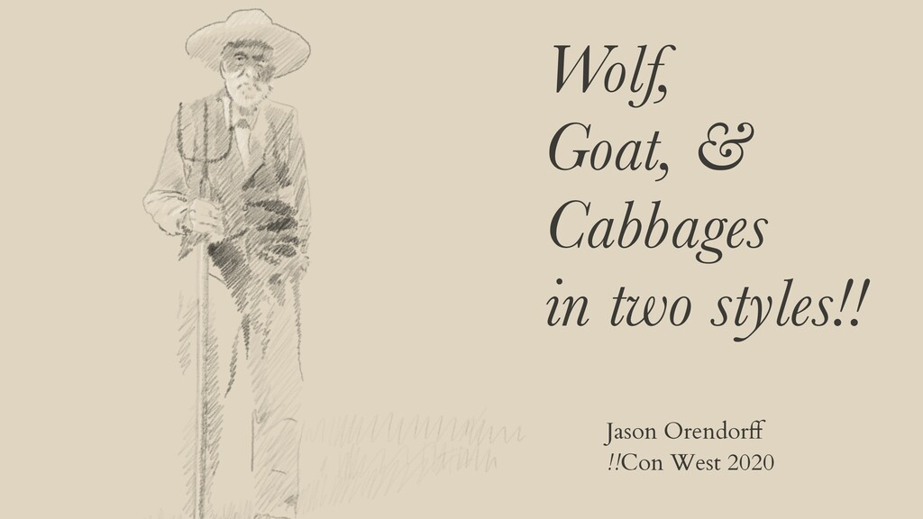 Wolf, Goat, & Cabbages in two styles!! Jason Or...